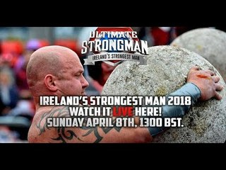 LIVE: Watch Ireland's Strongest Man 2018 ~ Irish Qualification for UK's Strongest Man