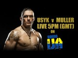 Oleksandr Usyk V Johnny Muller LIVE & EXCLUSIVE 5PM (GMT) on YouTube.com/BoxingUA