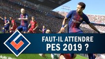 PRO EVOLUTION SOCCER 2019 : Faut-il attendre ce PES 2019 ? | GAMEPLAY FR