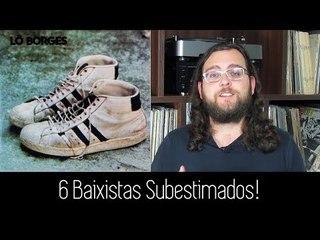6 BAIXISTAS Subestimados!