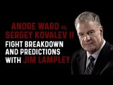 Jim Lampley | Andre Ward vs Sergey Kovalev 2 FIGHT PREDICTIONS & BREAKDOWN!
