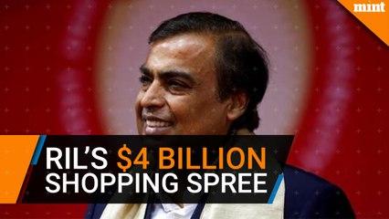 Mukesh Ambani's $4 billion shopping spree