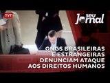 ONGs brasileiras e estrangeiras denunciam ataque aos direitos humanos