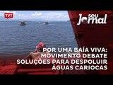 Por uma Baía Viva: movimento debate soluções para despoluir águas cariocas