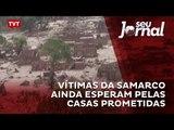 Vítimas da Samarco ainda esperam pelas casas prometidas
