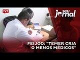 "José Lopez Feijóo: ""Temer cria o Menos Médicos"""