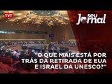 """Flávio Aguiar: """"O que mais está por trás da retirada de EUA e Israel da Unesco?"""""""