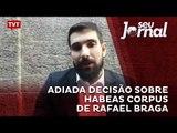Adiada decisão sobre Habeas Corpus de Rafael Braga