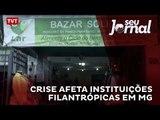 Crise afeta instituições filantrópicas em Minas Gerais