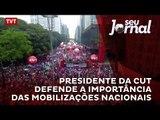 Presidente da CUT defende  a importância das mobilizações nacionais marcadas para o dia 31 de março