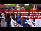 Médicos residentes e pesquisadores fazem protesto em São Paulo