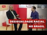 Brasil é um dos países racialmente mais desiguais do planeta