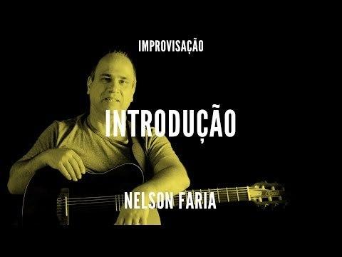 Nelson Faria || Introdução - Módulo II || Improvisação