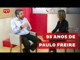 Paulo Freire estaria completando 95 anos