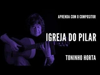 Igreja do Pilar || Aprenda com o compositor || Toninho Horta