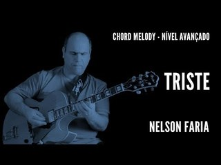 Nelson Faria || Triste || Chord Melody