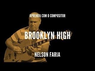 Nelson Faria || Brooklyn High || Aprenda com o compositor