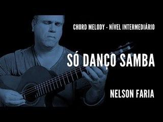 Só danço samba || Chord Melody || Nelson Faria