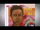 No Maranhão, homenagem à escritora Maria Firmina dos Reis