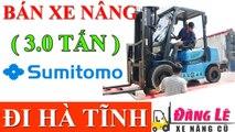 Đăng lê bán tiếp 2 xe nâng Sumitomo 3 tấn 3.5 tấn đi Hà Tĩnh cho Khách hàng- Xe nâng hàng cũ rẻ tại Thuận thành bắc ninh
