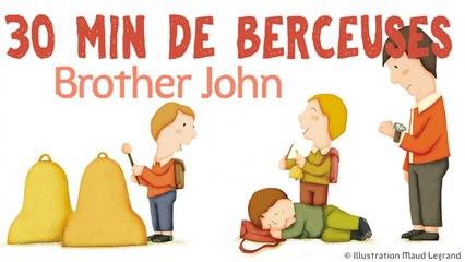 30 min de berceuses - Brother John - Jacques Haurogné et Steve Waring