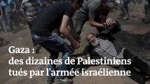 Gaza : des dizaines de manifestants palestiniens tués à la frontière avec Israël