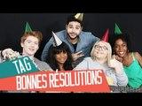 [TAG] VOS BONNES BONNES BONNES RESOLUTIONS !