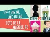 [LIVE FÊTE DE LA MUSIQUE #5] LOVE ME LIKE YOU DO - ELLIE GOULDING (BO du film 50 nuances de Grey)