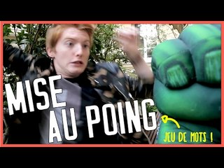 MISE AU POING !