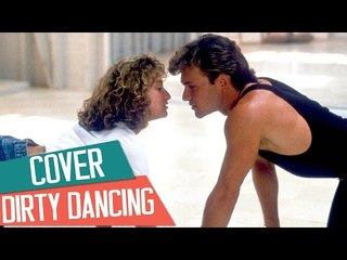 [COVER] DIRTY DANCING - The Time Of My Life