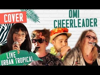 [LIVE] COVER – CHEERLEADER - OMI