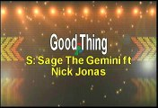 Sage The Gemini ft Nick Jonas Good Thing Karaoke Version
