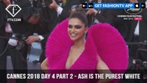 Ash Is The Purest White Red Carpet at Cannes Film Festival 2018 Day 4   FashionTV   FTV