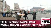 Talks on denuclearization of Korean Peninsula gaining speed PART 3