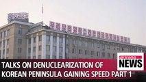 Talks on denuclearization of Korean Peninsula gaining speed PART 1