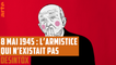 8 mai 1945 : l'armistice qui n'existait pas - DÉSINTOX - 14/05/2018