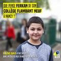 Collège neuf à Nancy : qu'en pense Ferkan ? Et vous ?