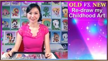 OLD Art VS NEW Art - Re - Draw + Color my Childhood Art - Art Video | Mei Yu