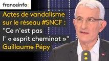 """Actes de vandalisme sur le réseau #SNCF """"Ce n'est pas l' « esprit cheminot »"""" dénonce Guillaume Pépy."""