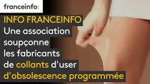 INFO FRANCEINFO. Une association soupçonne les fabricants de collants d'user d'obsolescence programmée