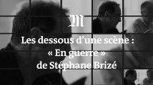 Cannes 2018 : Stéphane Brizé explique les dessous d'une scène de négociation d'« En guerre »