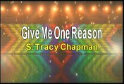 Tracy Chapman Give Me One Reason Karaoke Version