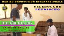 La Vie de ma Cité L'Episode3 Telle Père Telle Fils