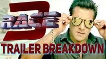 Race 3 | Trailer Breakdown | Salman Khan | Remo Dsouza | रेस 3 |  ट्रेलर ब्रेकडाउन |