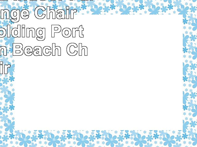 COLORTREE Indoor Furniture Lounge Chair Outdoor Folding Portable Garden Beach Chair
