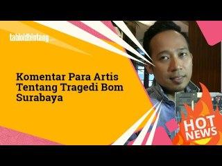 Teror Bom Surabaya Di Mata Para Artis