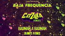 Baja Frequencia - Badman A Badman ft. Skarra Mucci (BUMPS' RAGGA-RINHA MIX)