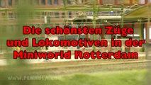 Die schönsten Züge und Lokomotiven in der Miniworld Rotterdam - Ein Film von Pennula über digitale Modelleisenbahnen sowie Modellbahnen und Modellbau der Eisenbahn