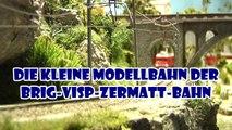 Die kleine Modellbahn der Brig Visp Zermatt Eisenbahn in der Schweiz - Ein Film von Pennula über digitale Modelleisenbahnen sowie Modellbahnen und Modellbau der Eisenbahn