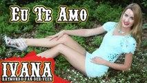 Ivana Raymonda - Eu Te Amo (Original Portuguese Song & Official Music Video) 4k